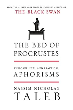 The Bed of Procrustes: Philosophical and Practical Aphorisms 9781400069972