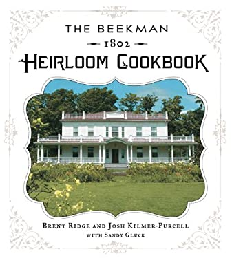 The Beekman 1802 Heirloom Cookbook: Heirloom Fruits and Vegetables, and More Than 100 Heritage Recipes to Inspire Every Generation 9781402787096