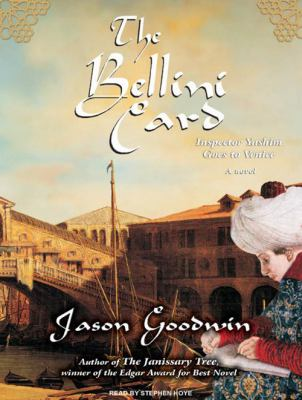 The Bellini Card: Inspector Yashim Goes to Venice 9781400110124