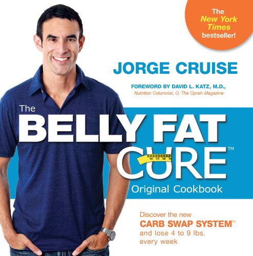 The Belly Fat Cure: Discover the New Carb Swap System and Lose 4 to 9 Lbs. Every Week 9781401927189