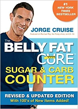 The Belly Fat Cure Sugar & Carb Counter: Revised & Updated Edition, with 100's of New Items Added! 9781401940508