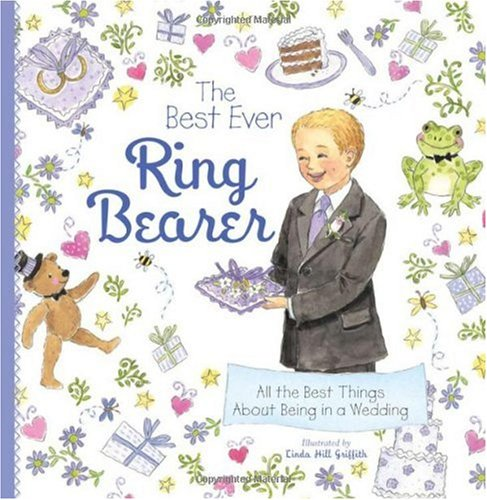 The Best Ever Ring Bearer: All the Best Things about Being in a Wedding 9781402238185