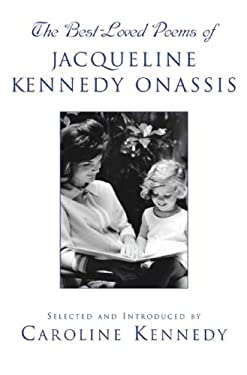 The Best-Loved Poems of Jacqueline Kennedy Onassis 9781401302481