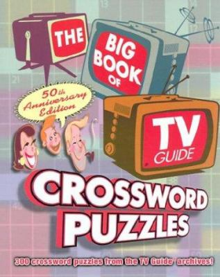 The Big Book of TV Guide Crossword Puzzles: 300 Crossword Puzzles from the TV Guide Archives! 9781402708909