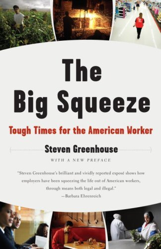 The Big Squeeze: Tough Times for the American Worker 9781400096527