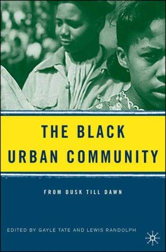 The Black Urban Community: From Dusk Till Dawn 9781403970688