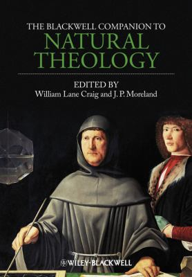 The Blackwell Companion to Natural Theology 9781405176576