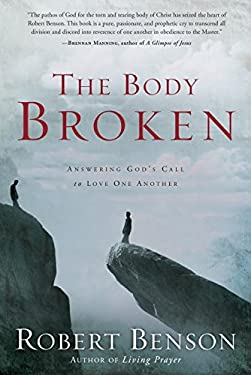 The Body Broken: Answering God's Call to Love One Another 9781400070763