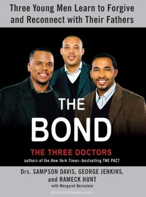 The Bond: Three Young Men Learn to Forgive and Reconnect with Their Fathers 9781400105687