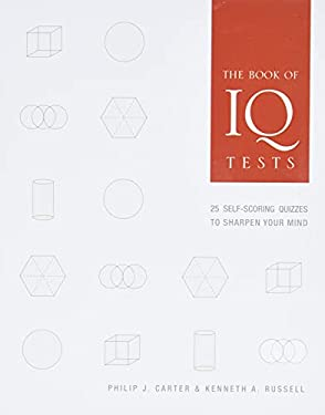 The Book of IQ Tests: 25 Self-Scoring Quizzes to Sharpen Your Mind 9781402757358