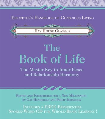The Book of Life: The Master-Key to Inner Peace and Relationship Harmony [With CD] 9781401907709