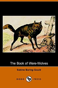 The Book of Were-Wolves (Dodo Press) 9781406510683