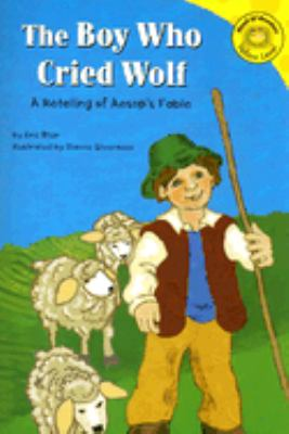 The Boy Who Cried Wolf: A Retelling of Aesop's Fable 9781404805453