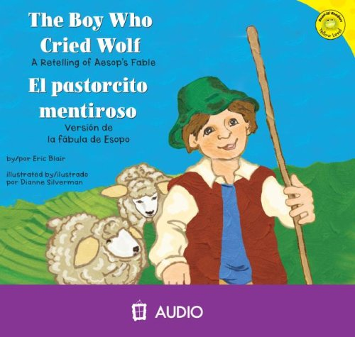 The Boy Who Cried Wolf/El Pastorcito Mentiroso: A Retelling of Aesop's Fable/Version de La Fabula de Esopo 9781404844704