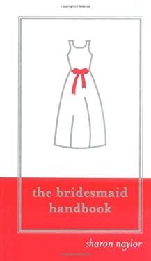 The Bridesmaid Handbook 9781402203565