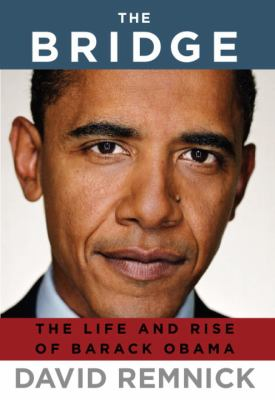 The Bridge: The Life and Rise of Barack Obama 9781400043606