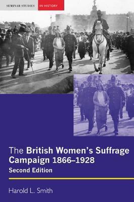 The British Women's Suffrage Campaign: 1866-1928 9781405832847