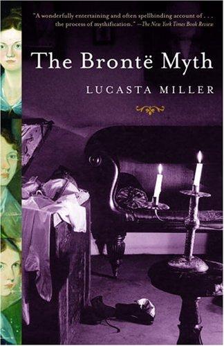 The Bronte Myth 9781400078356