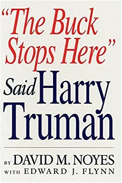 The Buck Stops Here Said Harry Truman 9781403305893