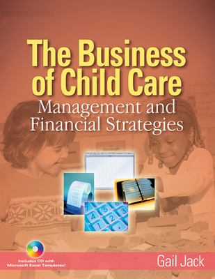 The Business of Child Care: Management and Financial Strategies 9781401851804
