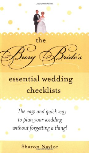 The Busy Bride's Essential Wedding Checklists 9781402205040