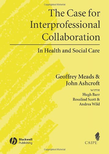 The Case for Interprofessional Collaboration: In Health and Social Care 9781405111034