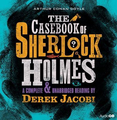 The Casebook of Sherlock Holmes 9781408468982