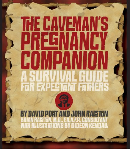 The Caveman's Pregnancy Companion: A Survival Guide for Expectant Fathers 9781402735264