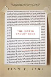 The Center Cannot Hold: My Journey Through Madness 6041363