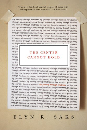 The Center Cannot Hold: My Journey Through Madness 9781401301385