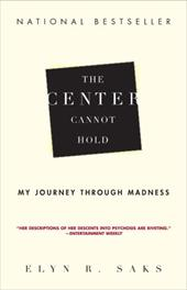 The Center Cannot Hold: My Journey Through Madness 6041693