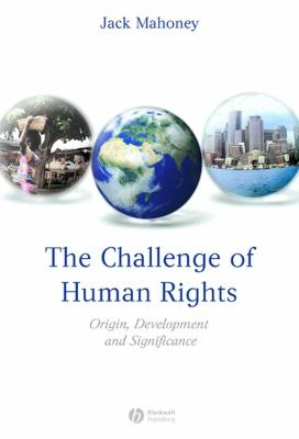 The Challenge of Human Rights: Origin, Development, and Significance 9781405152419