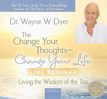 The Change Your Thoughts - Change Your Life Live Seminar: Living the Wisdom of the Tao 9781401919733