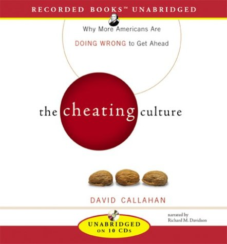 The Cheating Culture: Why More Americans Are Doing Wrong to Get Ahead 9781402579264