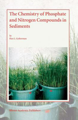 The Chemistry of Phosphate and Nitrogen Compounds in Sediments 9781402019517