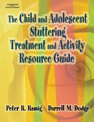 The Child and Adolescent Stuttering Treatment and Activity Resource Guide 9781401897192