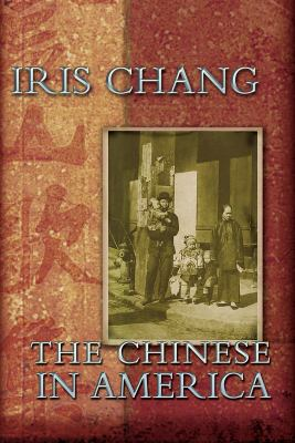 The Chinese in America: A Narrative History 9781402571657