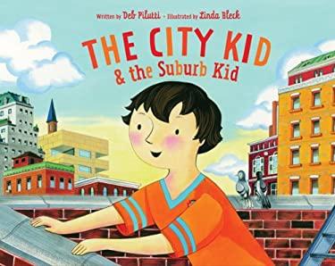 The City Kid & the Suburb Kid 9781402740022