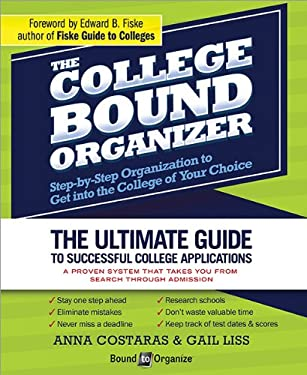 The College Bound Organizer: Foreword by Edward B. Fiske, Author of Fiske Guide to Colleges 9781402272080