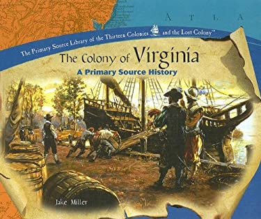 The Colony of Virginia: A Primary Source History 9781404230293