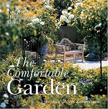 The Comfortable Garden: Designs for Harmonious Living 9781402725296