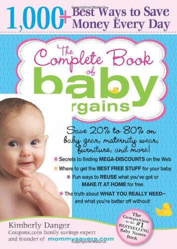 The Complete Book of Baby Bargains: 1,000] Best Ways to Save Money Every Day