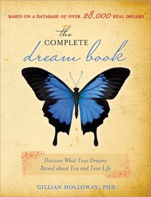 The Complete Dream Book: Discover What Your Dreams Reveal about You and Your Life 9781402207006
