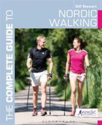 The Complete Guide to Nordic Walking 9781408186572