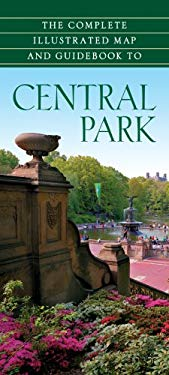 The Complete Illustrated Map and Guidebook to Central Park 9781402758331