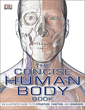 The Concise Human Body Book: An Illustrated Guide to Its Structure, Function and Disorders 9781405340410
