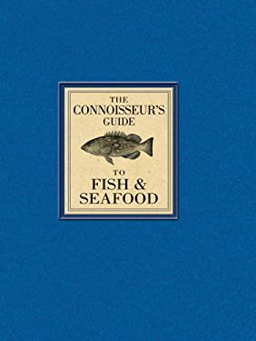 The Connoisseur's Guide to Fish & Seafood 9781402770517