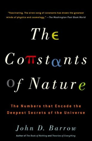 The Constants of Nature: The Numbers That Encode the Deepest Secrets of the Universe 9781400032259