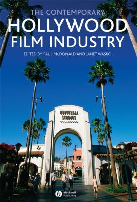 The Contemporary Hollywood Film Industry 9781405133876