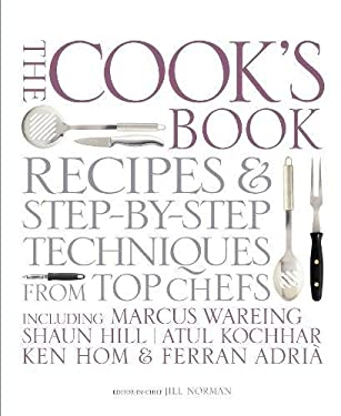 The Cook's Book: Step-by-step Techniques and Recipes for Success Every Time from the World's Top Chefs, Including Marcus Wareing, Shaun Hill, Ken Hom  9781405303378